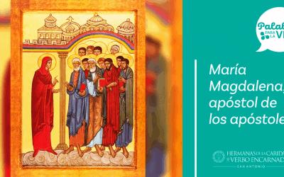 María Magdalena, apóstol de los apóstoles