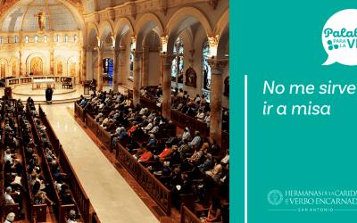 «No me sirve ir a misa»