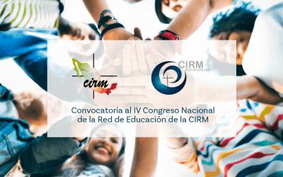 Convocatoria al IV Congreso Nacional de la Red de Educación de la CIRM