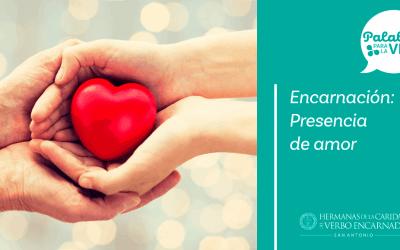 Encarnación: Presencia de amor