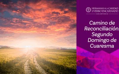 Camino de Reconciliación: Segundo Domingo de Cuaresma