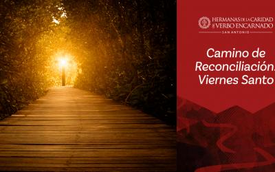 Camino de Reconciliación: Viernes Santo