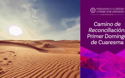 Camino de Reconciliación: Primer Domingo de Cuaresma